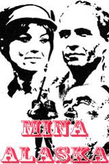 MINA ALASKA