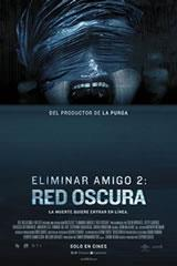 ELIMINAR AMIGO 2: RED OSCURA - UNFRIENDED: DARK WEB