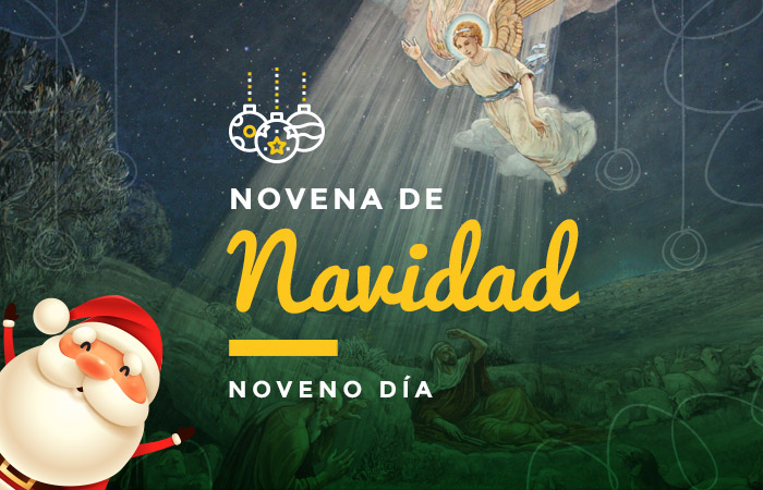 noveno día de la novena: el 24 de diciembre, víspera de Navidad