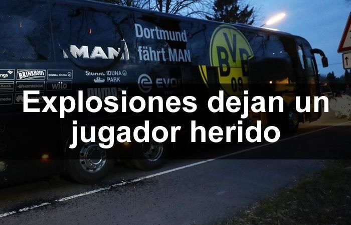 Borussia Dortmund: tres explosiones dejan a un jugador herido