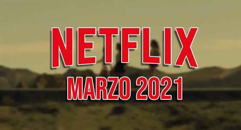 Conoce las películas y series que llegan a Netflix en marzo 2021